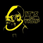 "Admiral Ackbar: ""It's a trap!"""