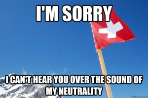 'I'm sorry - I can't hear you over the sound of my neutrality.""