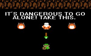 It's Dangerous to go alone! Take this. (Legend of Zelda - NES)