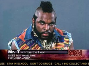 Mr. T pities the fool (CNN news headline)