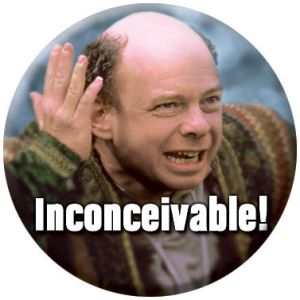 'Inconceivable!' - 'the Princess Bride' reference