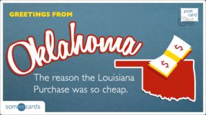 Oklahoma: The reason the Louisiana Purchase was so cheap!