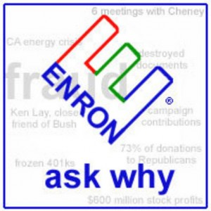 Enron - ask why (fraud)