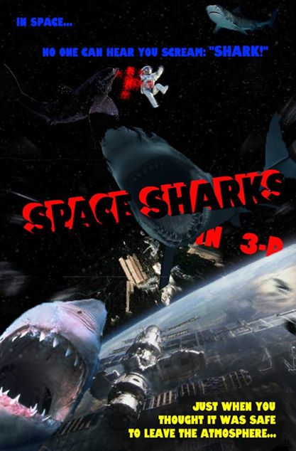 """Space Sharks!"" (in 3D) - fake theatrical movie poster by Erik Slader"