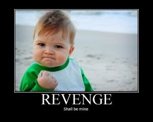 meme (baby with fist) - REVENGE - shall be mine!
