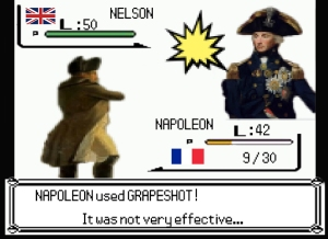 "Napoleon vs Nelson - Pokemon style: ""Napoleon used Grapeshot! - It was not very effective..."""