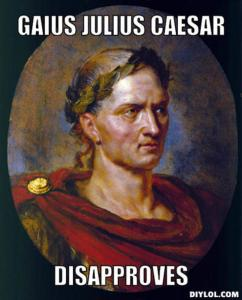 Caesar disapproves